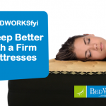 #BEDWORKSfyi – Get Better Sleep with a Firm Mattress