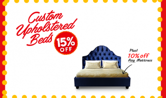 15% OFF Custom Upholstered Beds PLUS 10% off on ANY Mattress! Till 31 March 2017 Only!